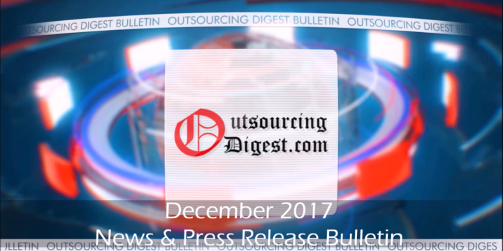 December 2017 News and Press Releases Bulletin Outsourcing Digest (Video)