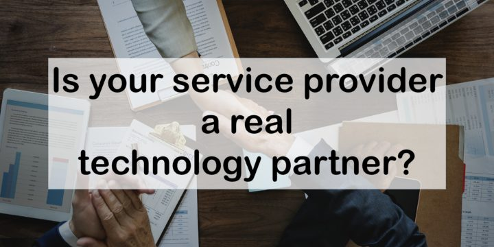 Is your service provider a real technology partner?